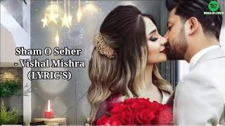 Sham O Seher (LYRIC'S)    Vishal Mishra - YouTube