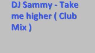 Sonique - Take me higher Club Mix  *Lyrics*