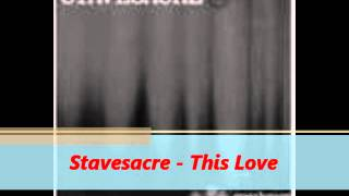 Stavesacre This Love