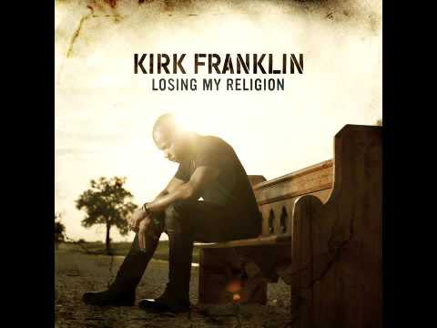 Kirk Franklin - Losing My Religion - Over Mp3