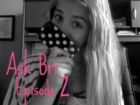 Ask Bri. [[Episode 2]]