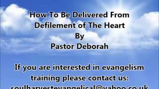 Sermon: How To Be Delivered From Defilement Of The Heart