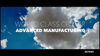 Altran World Class Center: Advanced Manufacturing