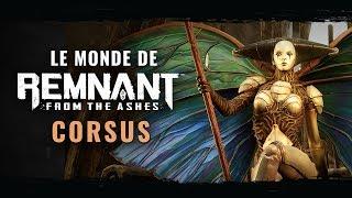 Le monde de Remnant: From the Ashes - Corsus
