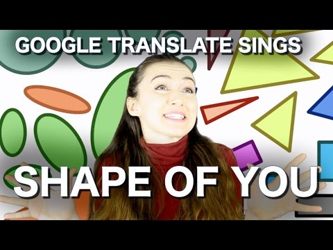 Ed Sheeran – Shape Of You - Google překladač zpívá