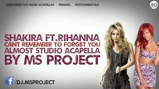 Shakira Ft.Rihanna - Cant Remember To Forget You (Almost Studio Acapella) + DL