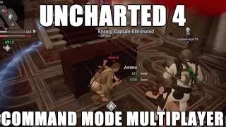 Uncharted 4 - Command Mode Multiplayer