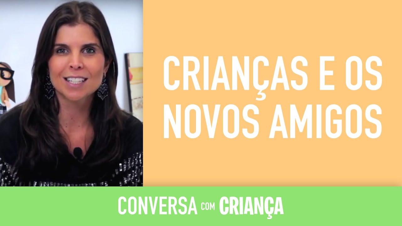 Crianças e os novos amigos | Conversa com Criança | Psicóloga Infantil Daniella Freixo de Faria