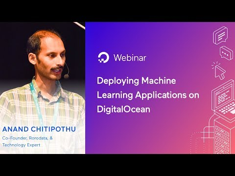 Deploying Machine Learning Applications on DigitalOcean – Webinar by Anand Chitipothu
