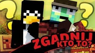 ZGADNIJ KTO TO? - PolskiPingwin & JDabrowsky | MineCraft: Mini-Game