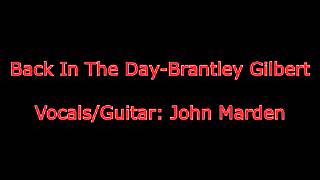 Back In The Day-Brantley Gilbert Cover