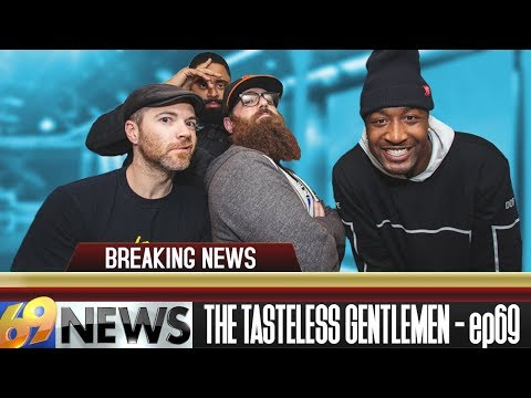 The Tasteless Gentlemen Show – Episode 69