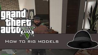 Gta V: How To Rig Models  Detailed Tutorial