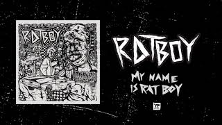 "RAT BOY   ""MY NAME IS RAT BOY"" (Full Album Stream)"