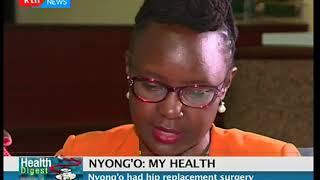 Health Digest: Professor  Anyang Nyong'o had hip replacement surgery
