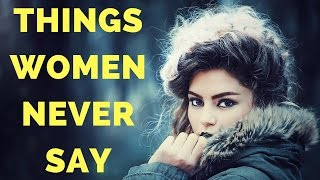 Funny Video: Things Women Will Never Say