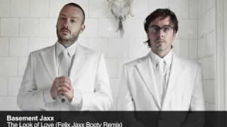 Basement Jaxx - The Look of Love (Felix Jaxx Booty Remix)