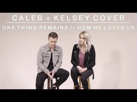Anthem Lights - One Thing Remains/How He Loves Us - Caleb
