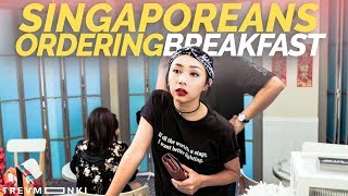 10 Types of Singaporeans Ordering Breakfast