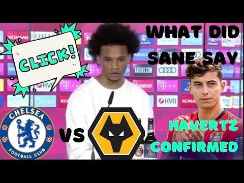 Leory Sane Confirms Kai Havertz is heading to Chelsea ...