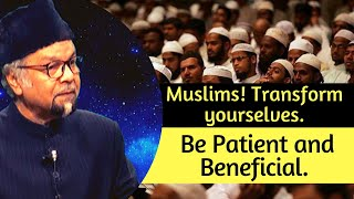 Muslims! Transform yourselves. Be Patient and Beneficial. | Friday Sermon