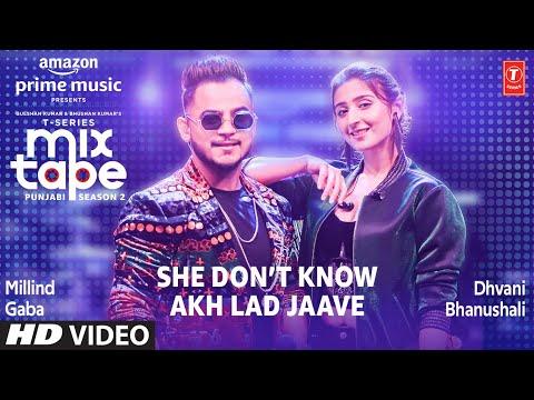 She Don't Know/Akh Lad Jaave ★ Ep 3 | Dhvani B, Millind G| Mixtape Punjabi Season 2| Radhika & Vinay