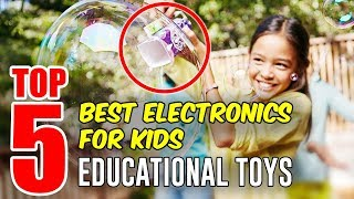 Top 5 Best Electronics for Kids - Educational Toys