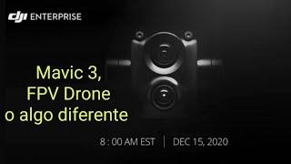 Evento DJI Dic.15 |Mavic 3, Drone FPV o algo diferente?|