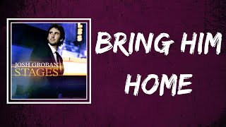 Josh Groban - Bring Him Home from (Lyrics)