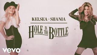 Kelsea Ballerini Hole In The Bottle (feat. Shania Twain)