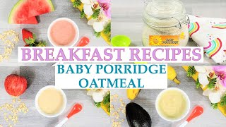 HOW TO MAKE OATMEAL FOR BABIES (6 + MONTHS) 3 EASY PORRIDGE RECIPES FOR BABIES - BABY OATS