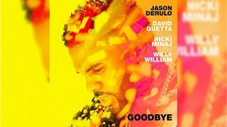 Jason Derulo X David Guetta   Goodbye (feat. Nicki Minaj & Willy William) Audio