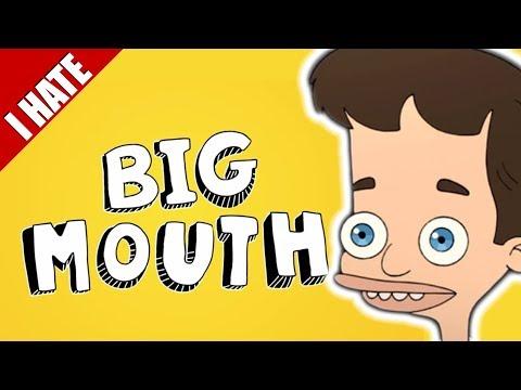 I HATE BIG MOUTH