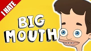 Download Youtube: I HATE BIG MOUTH