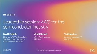 AWS re:Invent 2019: Leadership session: AWS for the Semiconductor industry (MFG206-L)