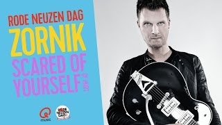Rode Neuzen Dag: Zornik - Scared Of Yourself