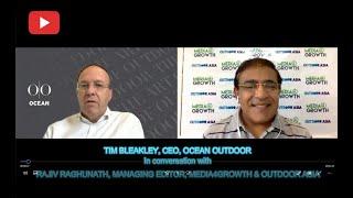 OOH will regain 100% of its pre-pandemic audiences: Tim Bleakley, CEO, Ocean Outdoor