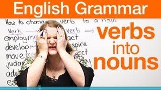 How to change a verb into a noun!