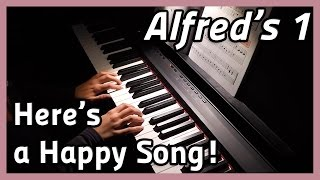 ♪ Here's a Happy Song ♪ Piano | Alfred's 1