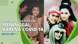 Selain Vertigo dan Asam Lambung, Farida Pasha Meninggal Dunia Diduga karena Covid-19