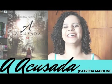 A ACUSADA (PATRÍCIA MAIOLINI) | Livraneios
