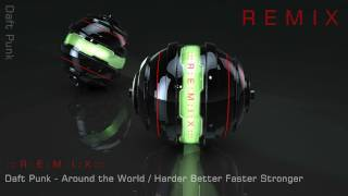 Daft Punk - Around the World / Harder Better Faster Stronger  REMIX  [HD - HQ]