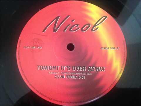 Nicol - Tonight It's Over (Remix)