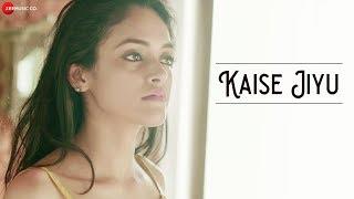 Kaise Jiyu - Maneesh-Tejas   Devesh Singh ft. Digesh Agarwal & Shivani Singh