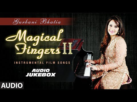 Magical Fingers 2 - Instrumental Hindi Film Song By Gurbani Bhatia