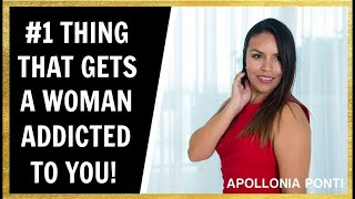 How To Get A Woman Addicted To You   #1 Thing For You Men!