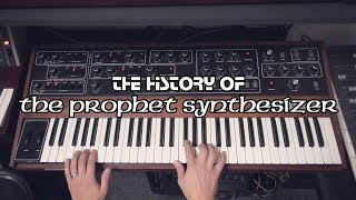 The History of the Prophet Synthesizer