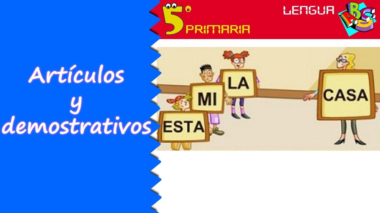 Artículos y demostrativos. Lengua, 5º Primaria. Tema 5
