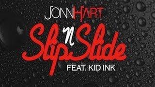 Jonn Hart - Slip & Slide [Feat. Kid Ink] FREE DL LINK!