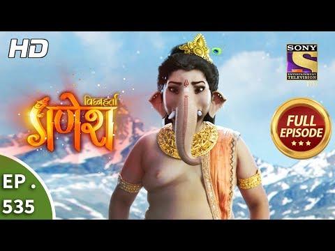 Vighnaharta Ganesh - Ep 535 - Full Episode - 9th September, 2019